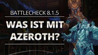 Battlecheck - Patch 8.1.5: Was ist mit Azeroth? | World of Warcraft