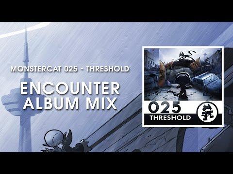 Monstercat 025 - Threshold (Encounter Album Mix) [1 Hour of Electronic Music]