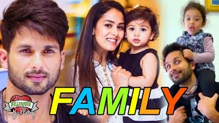 Shahid Kapoor Family With Parents, Wife, Son, Daughter, Brother & Sister