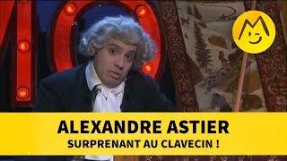 Alexandre Astier surprenant au clavecin !