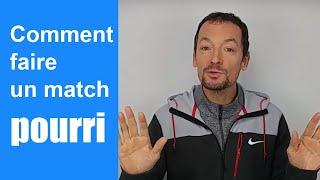 Conseils pour ne pas gagner et pour faire des matchs de tennis pourris