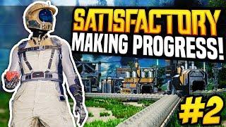 MAKING PROGRESS - Satisfactory Episode #2
