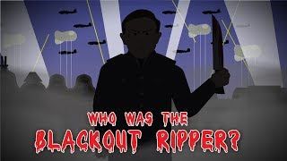 who-was-the-blackout-ripper