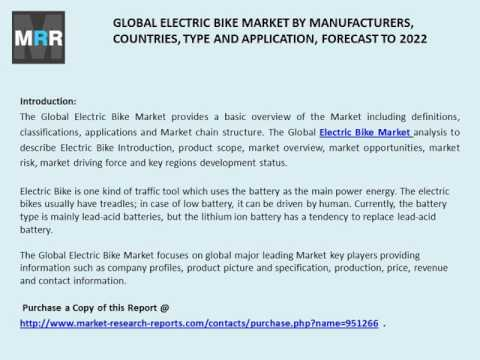 Electric Bike Market Gamma and Yadea Manufacturers, Type, Industry Growth Analysis 2017-2022