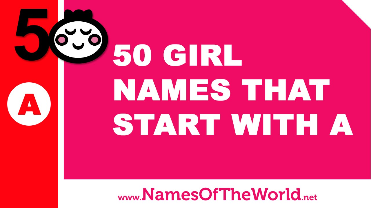 50 Girl Names That Start With A