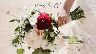 Tori Kelly - Change Your Mind (Audio)