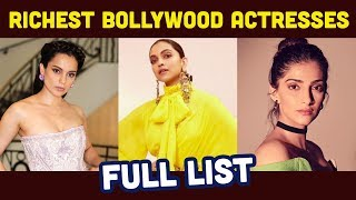 Top 10 Richest Bollywood Actresses and their Net worth 2019| Deepika Padukone| Kareena Kapoor