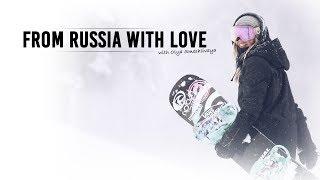 FROM RUSSIA WITH LOVE /w. OLYA SMESHLIVAYA