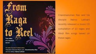From Raga to Reel-Part 1 (Raga Kedar/Humko man ki shakti dena)