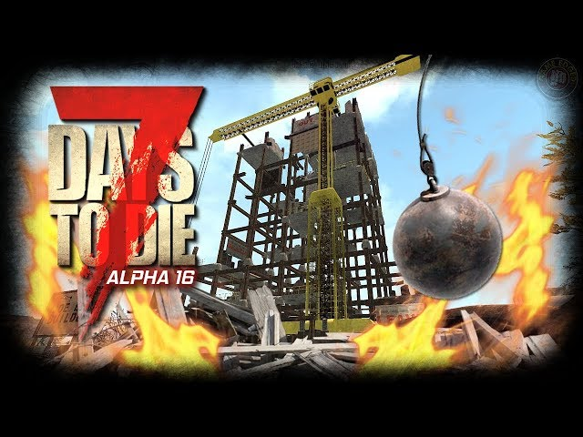 Mega LOOT Demolition! Tower and Crane Taken Down  | 7 Days To Die Gameplay EP18