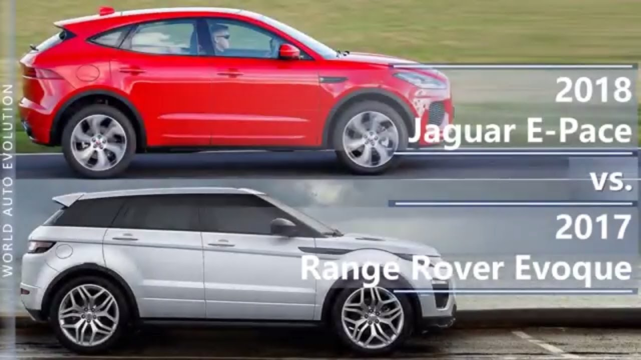 2018 jaguar e-pace vs 2017 range rover evoque (technical comparison