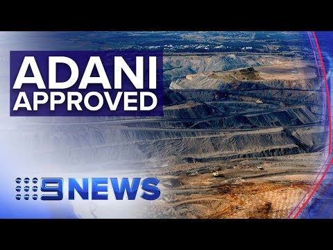 Adani Coal Mine Gets Green Light From Government | Nine News Australia