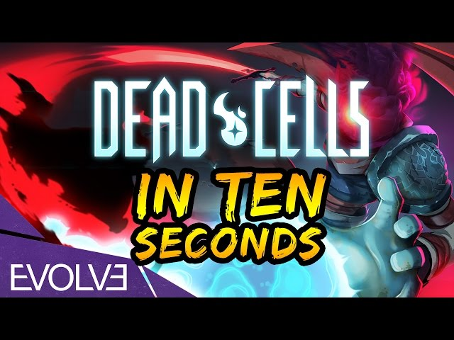 Dead Cells In Ten Seconds