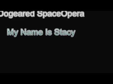Dogeared Space Opera (My Name Is Stacy)