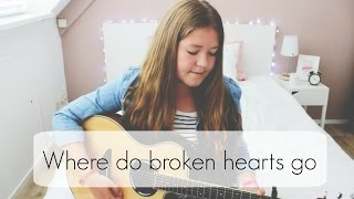 Where do broken hearts go - One Direction Cover
