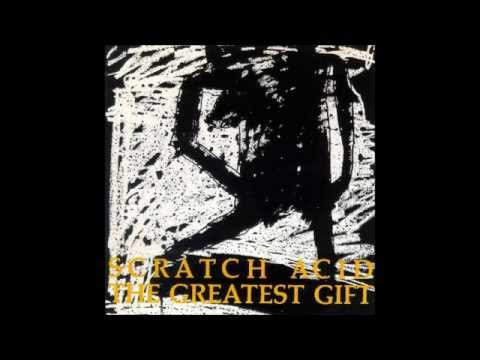 Scratch Acid - The Greatest Gift (full) Complete Discography