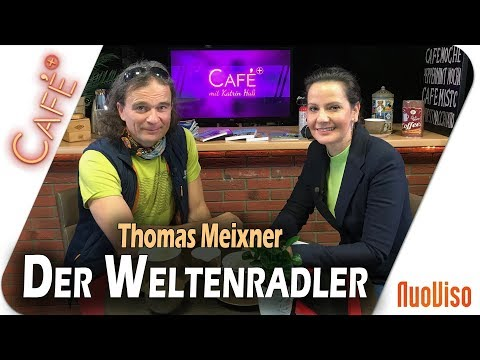 Der Weltenradler - Thomas Meixner im Gespräch mit Katrin Huß