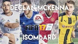 Declan McKenna - Isombard (FIFA 17 Soundtrack)