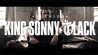 Bushido - King Sonny Black