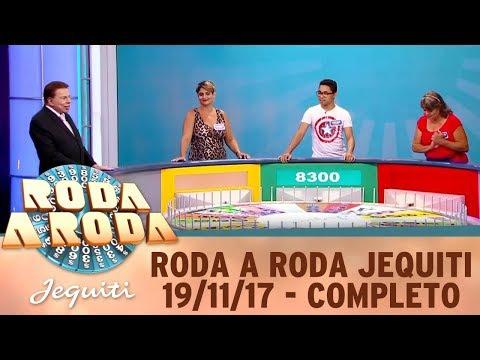Roda A Roda Jequiti (19/11/17) | Completo
