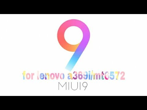 Install MIUI 9 in Lenovo a369i