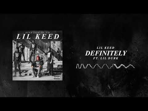 Lil Keed - Definitely (ft. Lil Durk) [Official Audio]