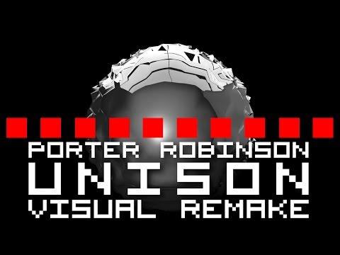 Porter Robinson - Unison【VISUAL REMAKE】