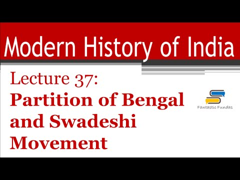 Lec 37 - Partition of Bengal and Swadeshi Movement with Fantastic Fundas | Modern History