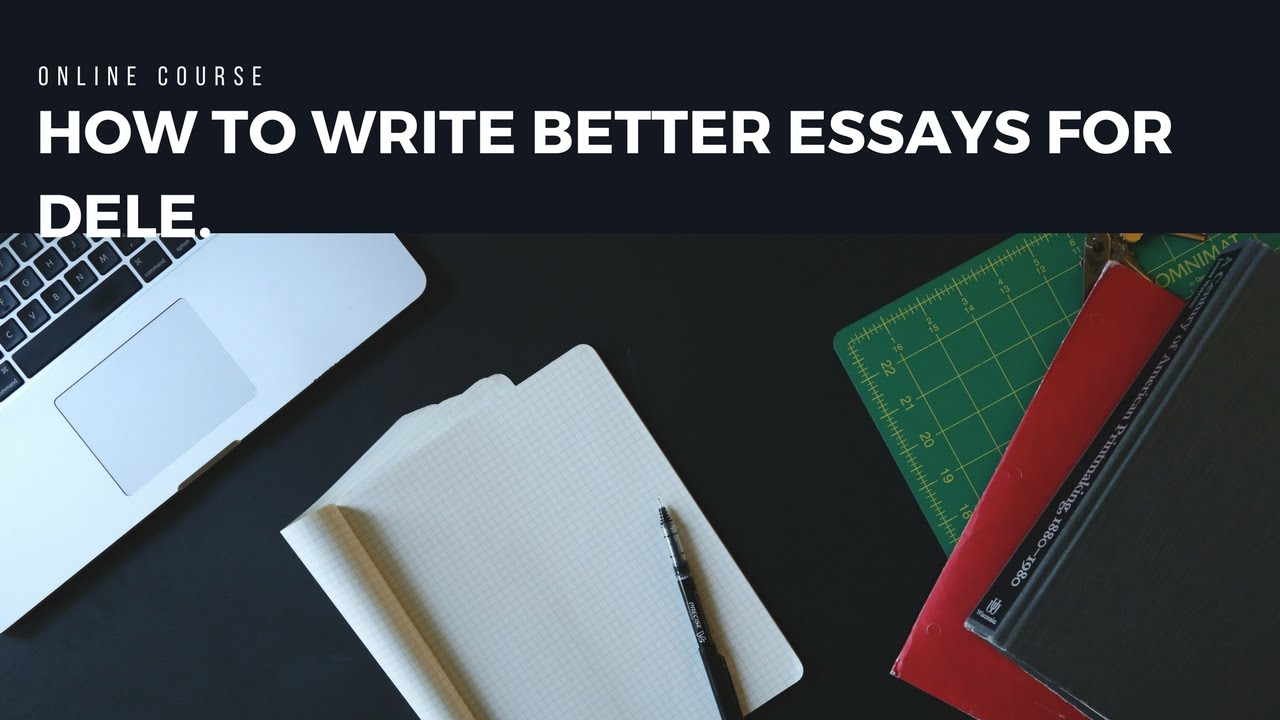 How To Write Better Essays In Spanish For Dele  Youtube How To Write Better Essays In Spanish For Dele Research Essay Proposal Template also College Book Reports For Sale  Essays About English Language