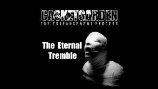 Watch Casketgarden The Eternal Tremble video