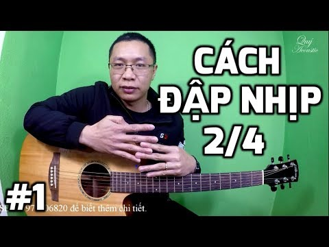 [Guitar 8] Làm sao để đàn và hát đúng nhịp 2/4. Cách đập nhịp bài hát nhịp 2/4