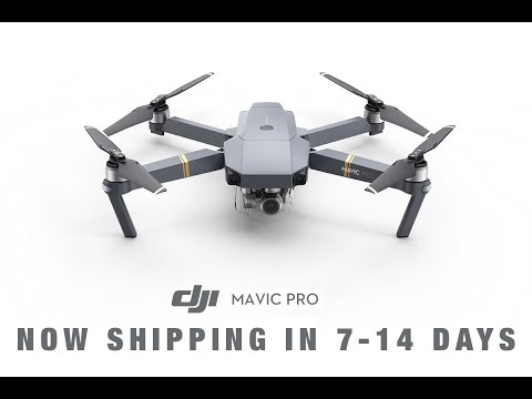 DJI MAVIC PRO Now Shipping In Under 2 Weeks!