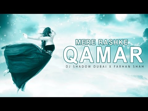 Mere Rashke Qamar | DJ Shadow Dubai X Farhan Shah | Ustad Nusrat Fateh Ali Khan Tribute
