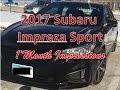 Vlog #8: 2017 Subaru Impreza Sport - Impressions after 1 Month & 750 miles