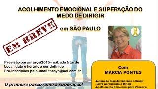 PALESTRA SUPERAÇÃO MEDO DE DIRIGIR 2015: Em breve, em São Paulo