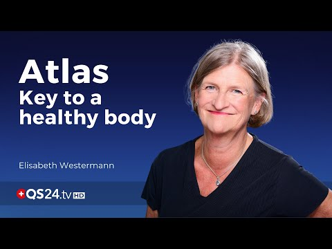 Atlas - the key to a healthy body | Elisabeth Westermann | Meaning of Life | 🇨🇭QS24