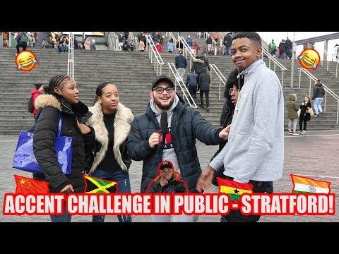 Accent Challenge In Public - Stratford