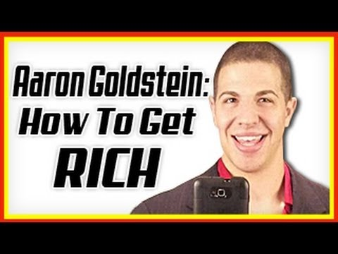 Aaron Goldstein on How To Get Rich