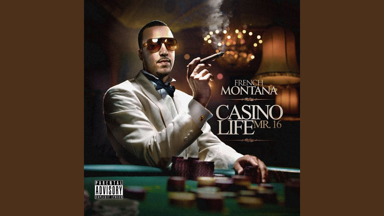 Casino life french montana