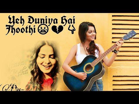 Ye duniya hai jhooti   Shraddha sharma     HeartBroken Song  