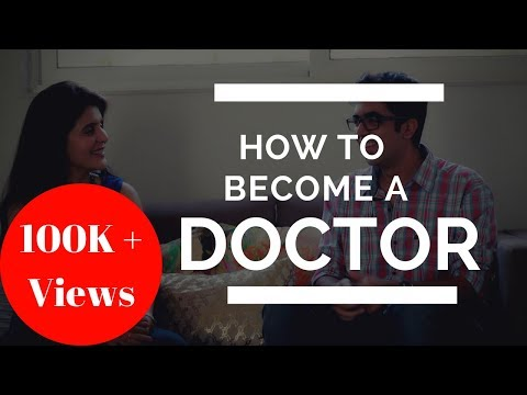 How to Become a Doctor -  Part 1 of 2