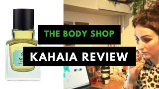 The Body Shop Kahaia review / The new BS line !