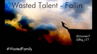 Wasted Talent - Fallin