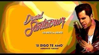 Cover images Daniel Santacruz - Si digo te amo (Merengue Version - Audio)