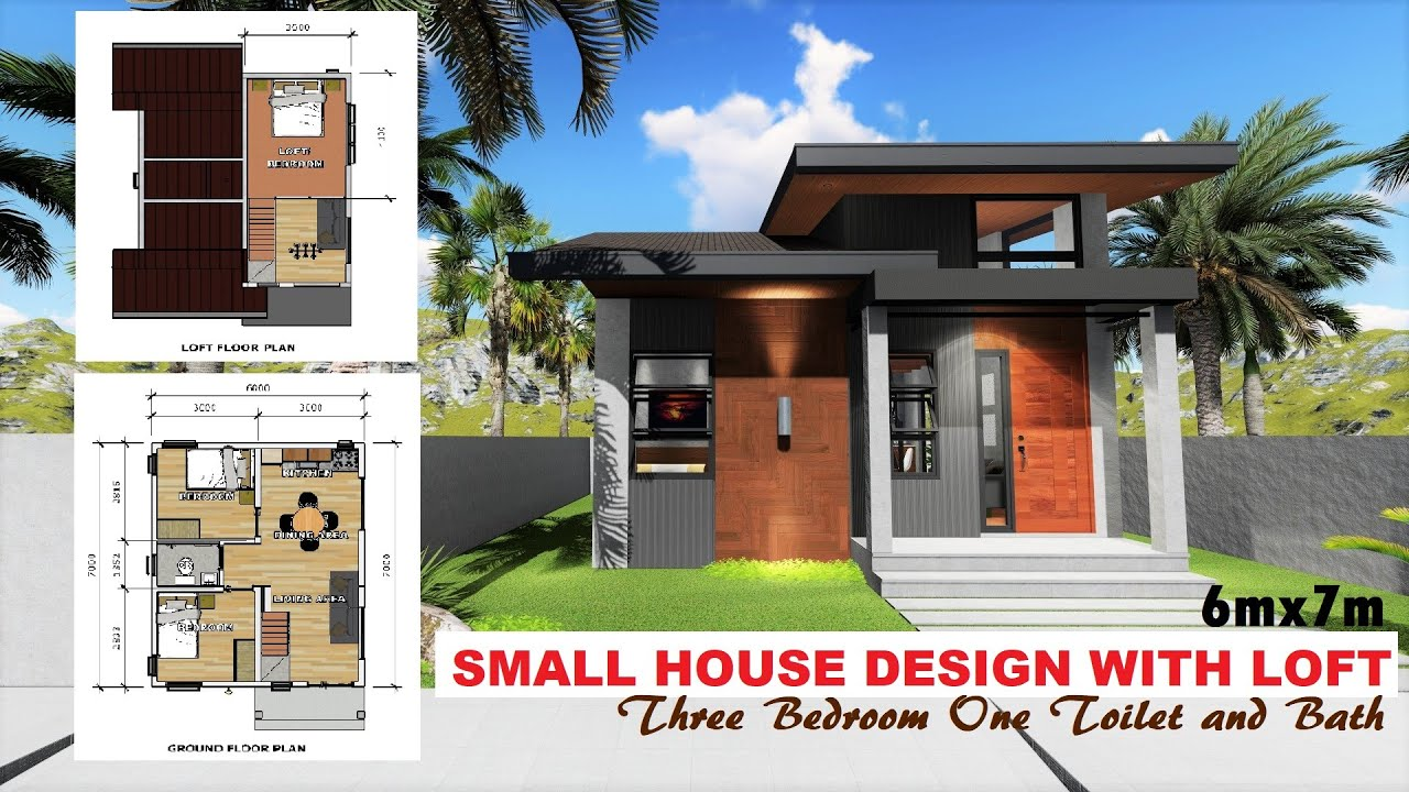 Small House Design With Loft 6mx7m Three Bedroom One Toilet And Bath Under 1m Youtube