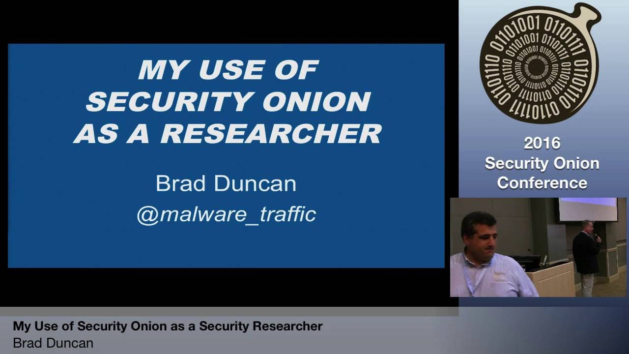 Security Onion 2016: My Use of Security Onion as a Security Researcher -  Brad Duncan