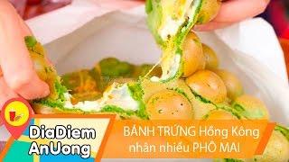 Thơm nức mũi BÁNH TRỨNG Hồng Kông nhân nhiều PHÔ MAI nhai đã miệng | Địa điểm ăn uống