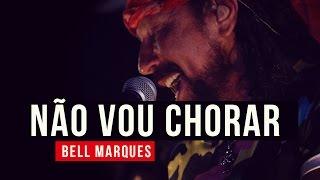 Bell Marques - Não Vou Chorar - YouTube Carnaval 2015