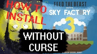 How to install SKY FACTORY 3 *WITHOUT CURSE*