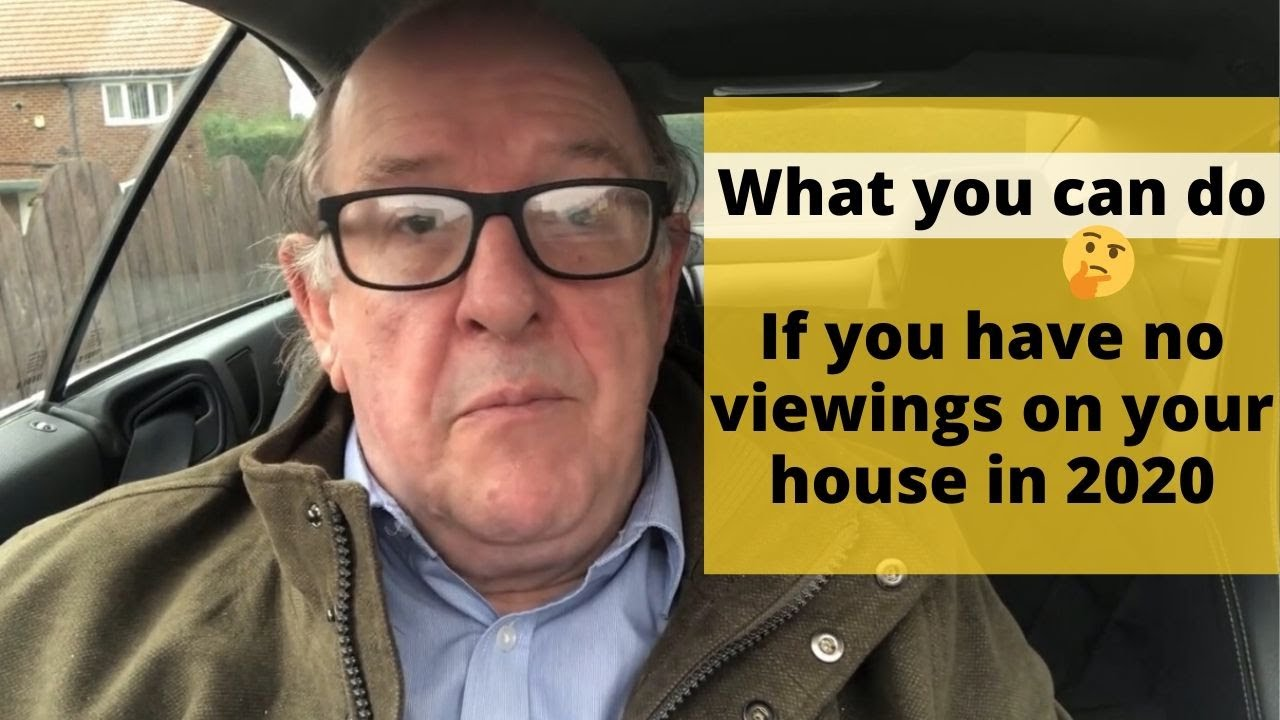 What you can do if you have no viewings on your house in 2020